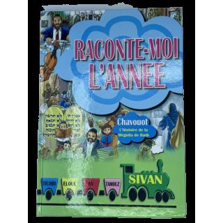 RACONTE-MOI L'ANNEE - CHAVOUOT