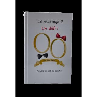 LE MARIAGE ? UN DEFI
