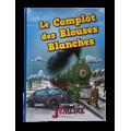 LE COMPLOT DES BLOUSSES BLANCHES