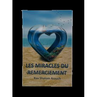 LES MIRACLES DU REMERCIEMENT - RAV CHALOM AROUCH